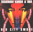 TOSHINORI KONDO Toshinori Kondo & IMA ‎: Red City Smoke album cover