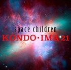 TOSHINORI KONDO Kondo-Ima 21 : Space Children album cover