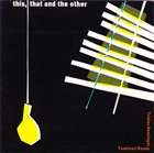 TOSHINORI KONDO Toshinori Kondo & Tristan Honsinger ‎: This, That And The Other album cover