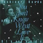 TOSHINORI KONDO Toshinori Kondo plays Standards : You don't Know What Love Is album cover