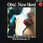TOSHIYUKI MIYAMA & THE NEW HERD Opa! New Herd album cover