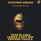TOTO BLANKE Electric Circus : Live At The Quartier Latin album cover