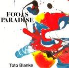 TOTO BLANKE Fools Paradise album cover