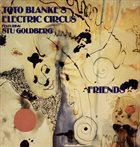 TOTO BLANKE Toto Blanke's Electric Circus Featuring Stu Goldberg : Friends album cover