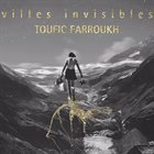 TOUFIC FARROUKH Villes invisibles album cover