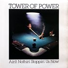 TOWER OF POWER Ain't Nothin' Stoppin' Us Now album cover