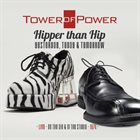 TOWER OF POWER Hipper Than Hip-Yesterday, Today & Tomorrow (Live - On the Air & In the Studio 1974) album cover