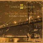 TOWER OF POWER The East Bay Archive, Volume 1 album cover