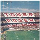 TOWER OF POWER We Came to Play album cover