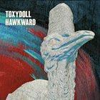 TOXYDOLL Hawkward album cover