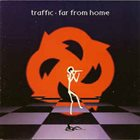 TRAFFIC Far From Home album cover