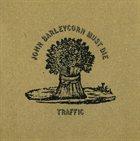 TRAFFIC — John Barleycorn Must Die album cover