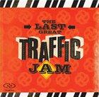 TRAFFIC The Last Great Traffic Jam album cover