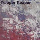 TRAPPER KEAPER Trapper Keaper album cover