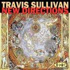 TRAVIS SULLIVAN New Directions album cover