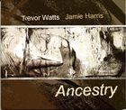 TREVOR WATTS Ancestry album cover