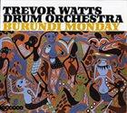 TREVOR WATTS Burundi Monday album cover