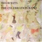 TREVOR WATTS Trevor Watts and The Celebration Band album cover