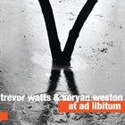 TREVOR WATTS Trevor Watts & Veryan Weston : At Ad Libitum album cover