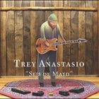 TREY ANASTASIO Seis De Mayo album cover