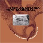 TREY ANASTASIO Trey Anastasio, Tom Marshall : Trampled By Lambs & Pecked By The Dove album cover