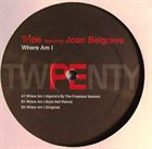 TRIBE Tribe Featuring Joan Belgrave : Where Am I album cover