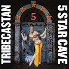 TRIBECASTAN 5 Star Cave album cover