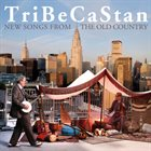 TRIBECASTAN New Songs From The Old Country album cover