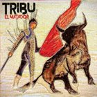 TRIBU (US) El Matador album cover