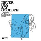 TRIJNTJE OOSTERHUIS Never Can Say Goodbye (with Leonardo Amuedo) album cover