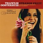 TRIJNTJE OOSTERHUIS Strange Fruit (Live With Amsterdam Sinfonietta And Houdini's) album cover