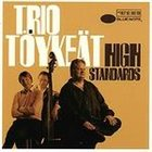 TRIO TÖYKEÄT High Standards album cover