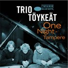 TRIO TÖYKEÄT One Night In Tampere album cover