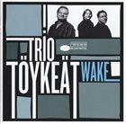 TRIO TÖYKEÄT Wake album cover