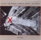 TRIO X (JOE MCPHEE - DOMINIC DUVAL - JAY ROSEN) Journey album cover