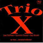 TRIO X (JOE MCPHEE - DOMINIC DUVAL - JAY ROSEN) On Tour...Toronto/Rochester album cover