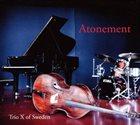 TRIO X (OF SWEDEN) Atonement album cover