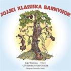 TRIO X (OF SWEDEN) Georg Wadenius, Trio-X, Göteborgs Symfoniker : Jojjes Klassiska Barnvisor album cover