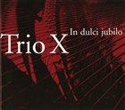TRIO X (OF SWEDEN) In Dulci jubilo album cover