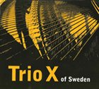 TRIO X (OF SWEDEN) Trio X of Sweden album cover