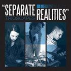 TRIOSCAPES Separate Realities album cover