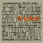 TRIPTET Figure in the Carpet album cover
