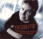 TRONDHEIM JAZZ ORCHESTRA Trondheim Jazz Orchestra & Vigleik Storaas : Tribute album cover