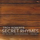TROY ROBERTS Secret Rhymes album cover