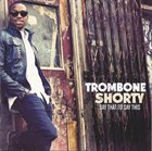 TROY 'TROMBONE SHORTY' ANDREWS Say That to Say This album cover