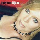 TRUDY KERR Deja Vu: Songs From My Past album cover