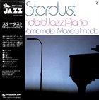 TSUYOSHI YAMAMOTO Tsuyoshi Yamamoto, Masaru Imada : Stardust - Standard Jazz Piano album cover