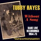 TUBBY HAYES A Song – Rare Live Recordings 1954-73 album cover