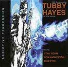 TUBBY HAYES Addictive Tendencies album cover