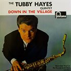 TUBBY HAYES Down In The Village album cover